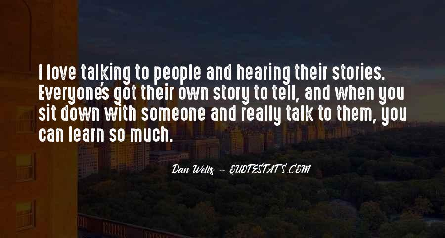 Quotes About Everyone Has A Story To Tell #1765107