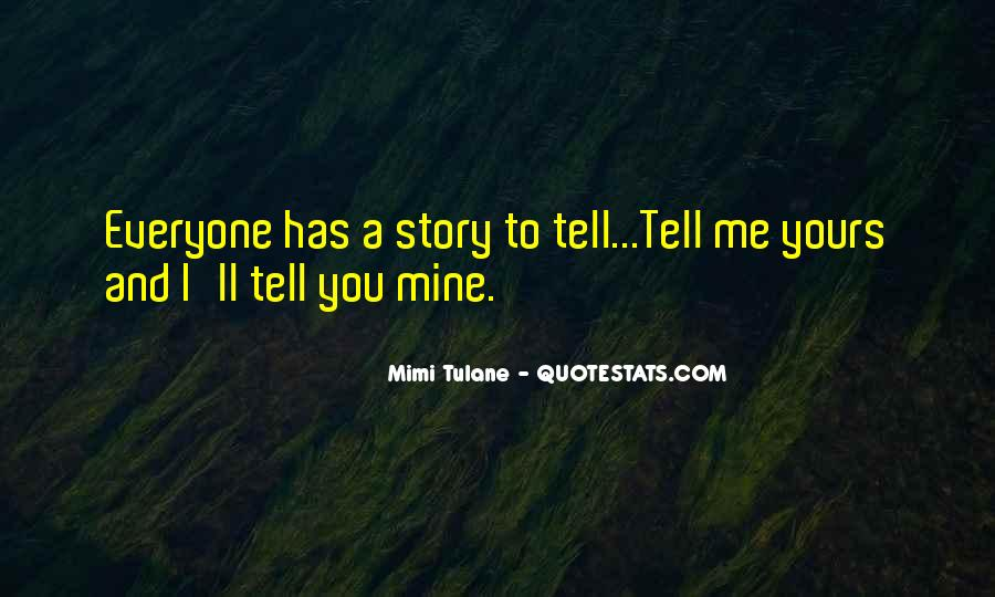 Quotes About Everyone Has A Story To Tell #317714