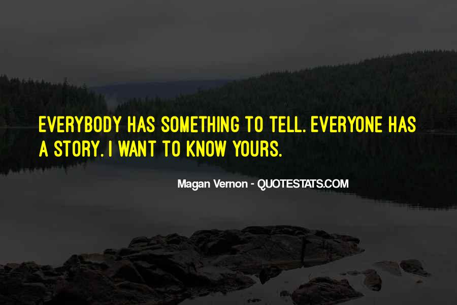 Quotes About Everyone Has A Story To Tell #611500