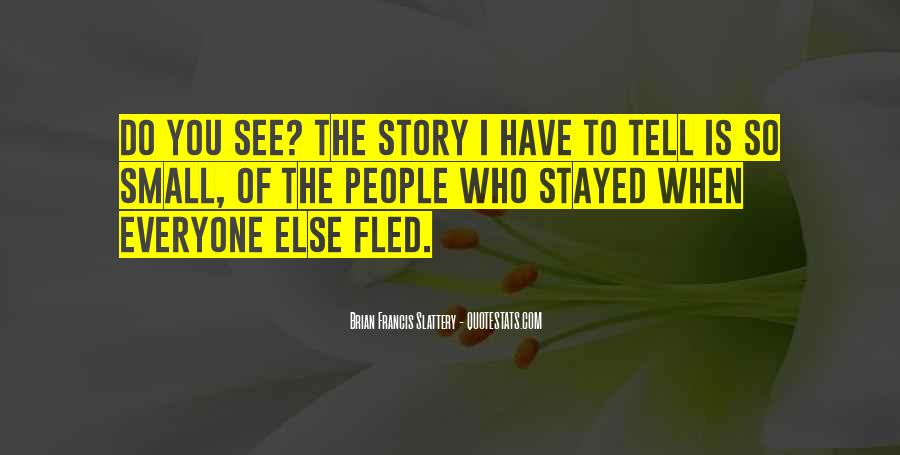 Quotes About Everyone Has A Story To Tell #617282