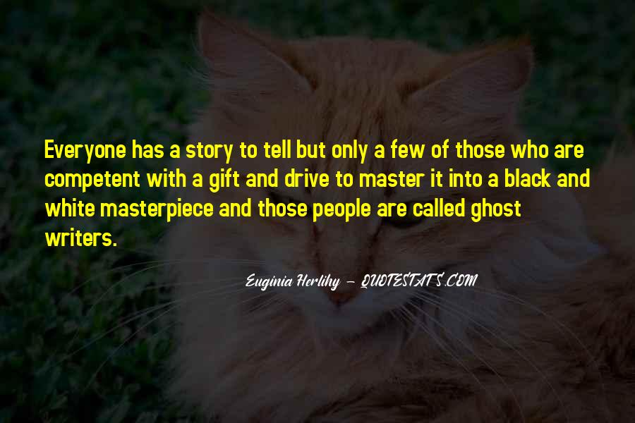 Quotes About Everyone Has A Story To Tell #761138