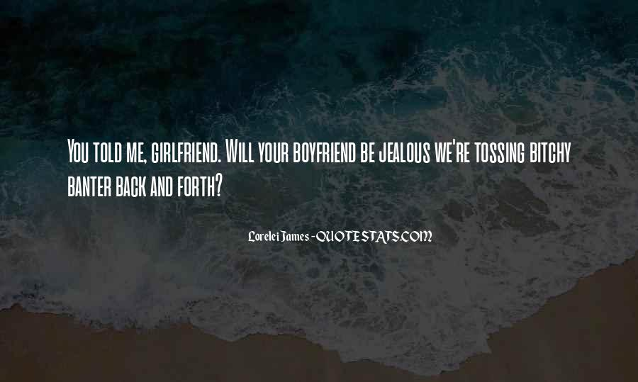 Quotes About A Jealous Girlfriend #614647