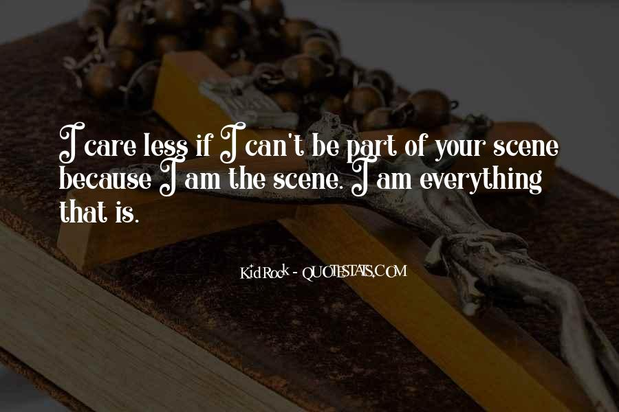 Quotes About I Can Care Less #1215111