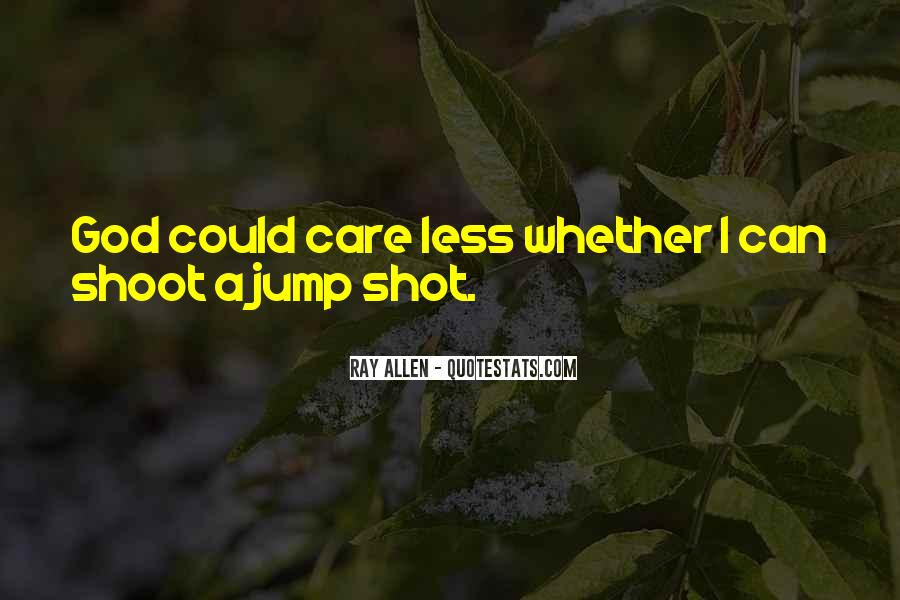 Quotes About I Can Care Less #1237346
