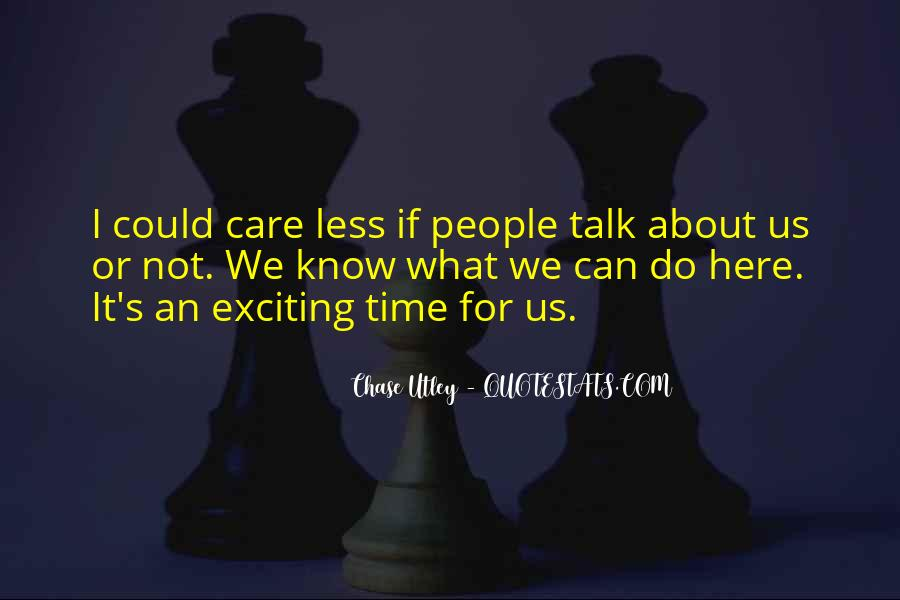 Quotes About I Can Care Less #1345838