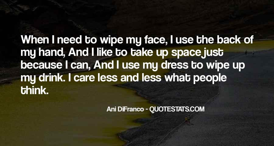 Quotes About I Can Care Less #233165