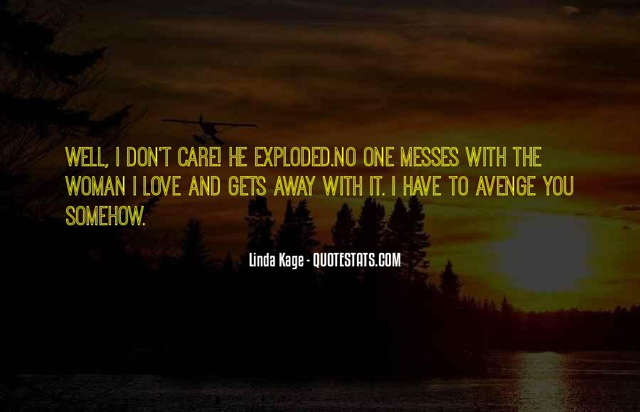 Quotes About I Can Care Less #5174