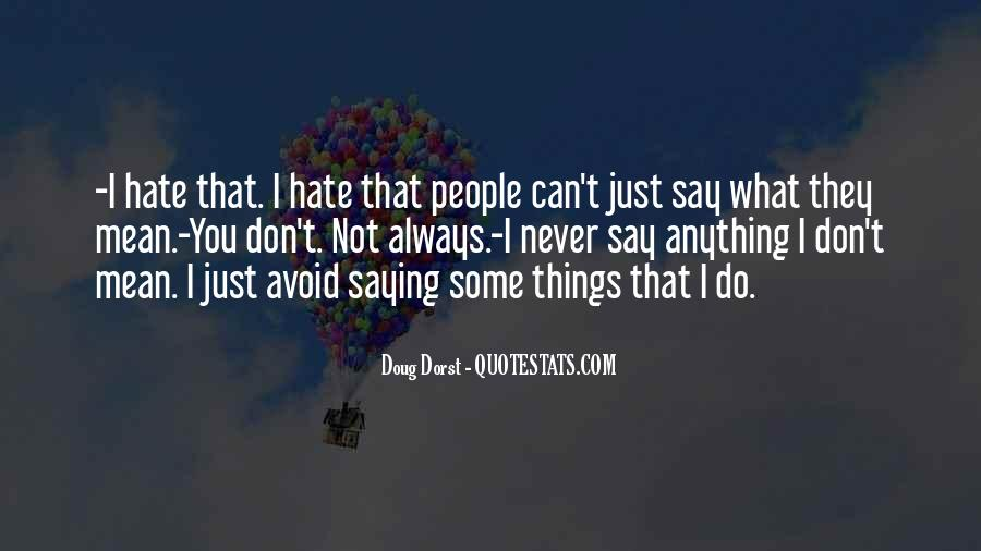 Quotes About Not Saying Things You Don't Mean #1871247