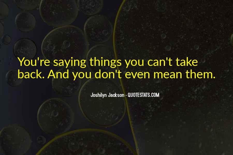 Quotes About Not Saying Things You Don't Mean #446314