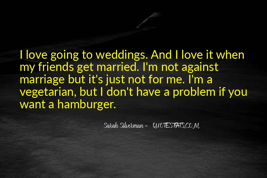 Quotes About When You Get Married #1032410