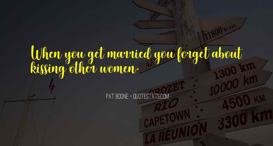 Quotes About When You Get Married #1238726