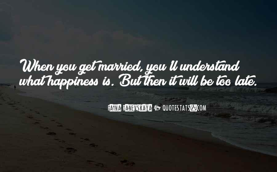 Quotes About When You Get Married #1439697