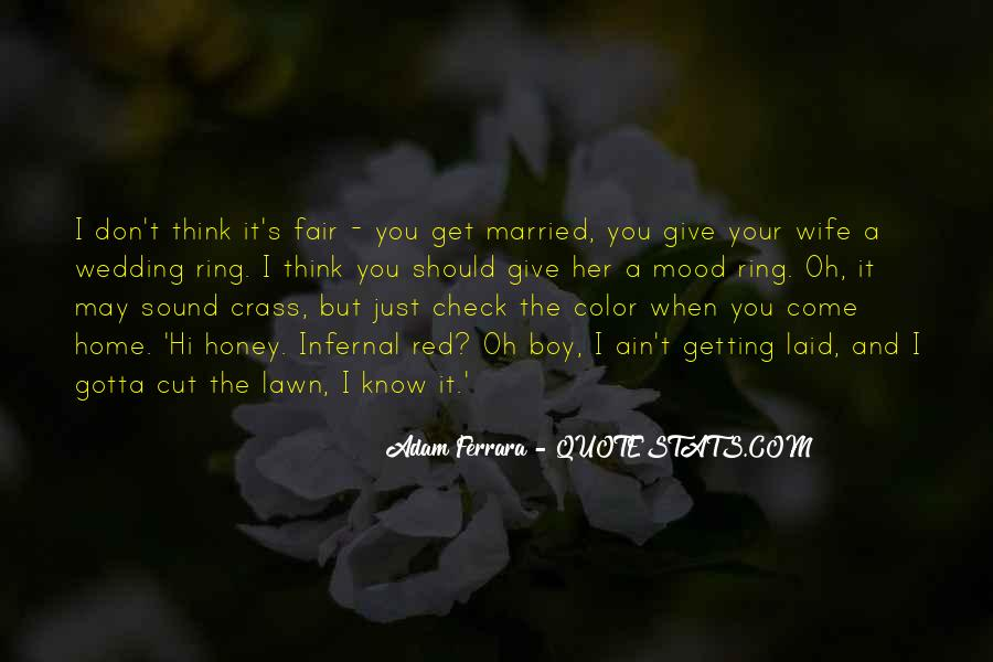 Quotes About When You Get Married #1712256