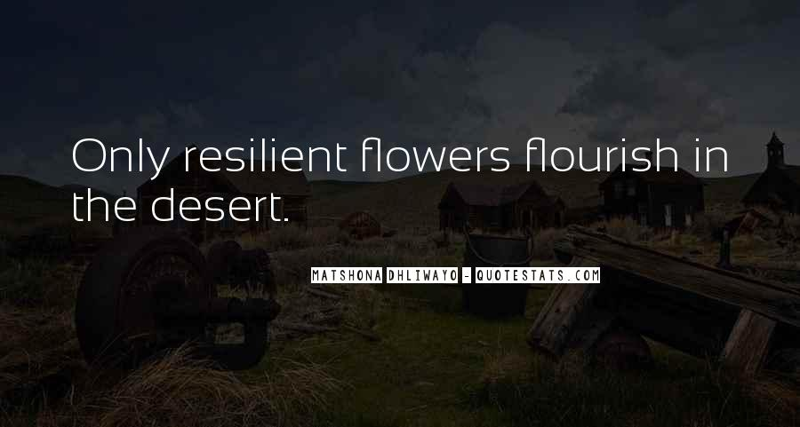Quotes About Desert Flowers #1441736