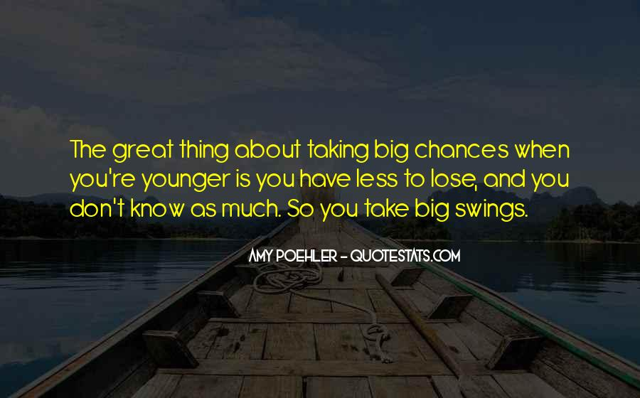 Quotes About Taking A Chance On Me #100891
