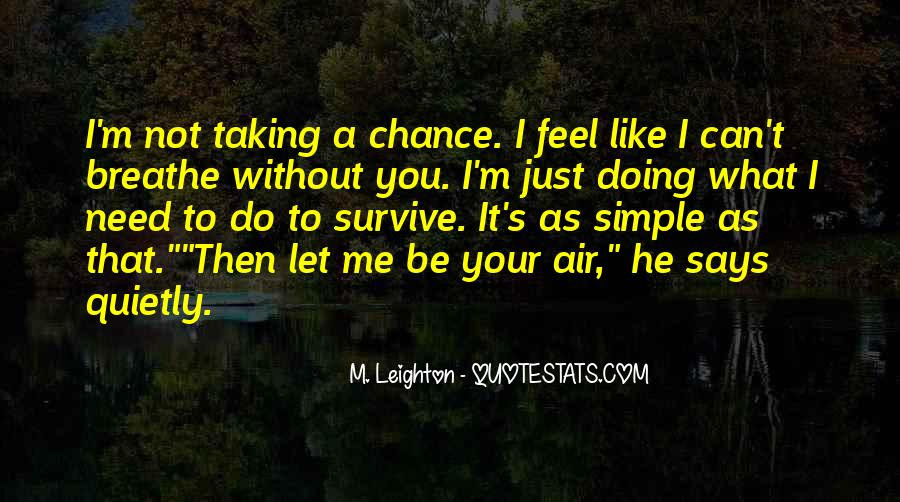 Quotes About Taking A Chance On Me #135571