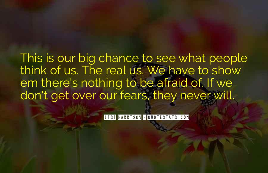 Quotes About Taking A Chance On Me #14167