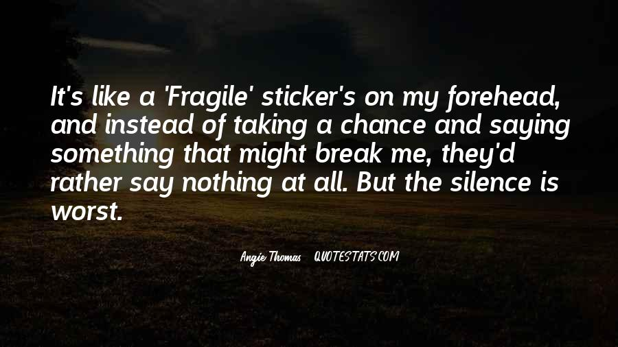 Quotes About Taking A Chance On Me #1558530