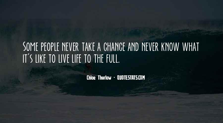 Quotes About Taking A Chance On Me #313134