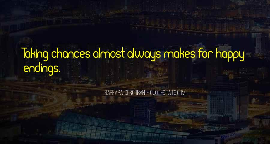 Quotes About Taking A Chance On Me #73413
