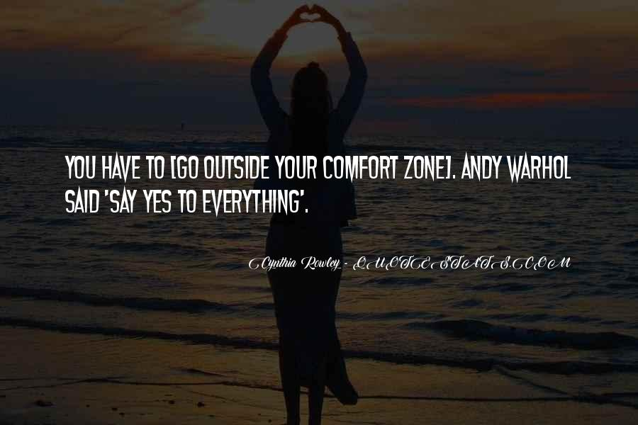 Quotes About Outside Your Comfort Zone #1768019