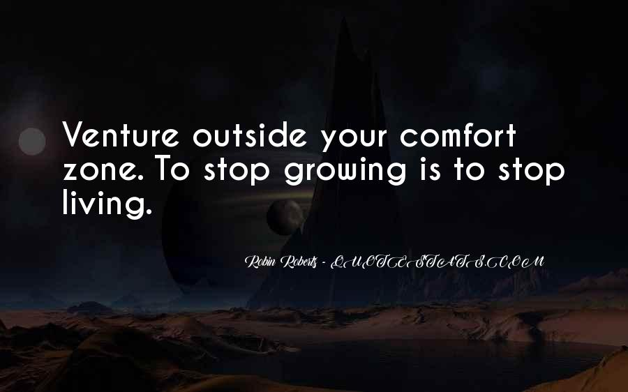 Quotes About Outside Your Comfort Zone #684807