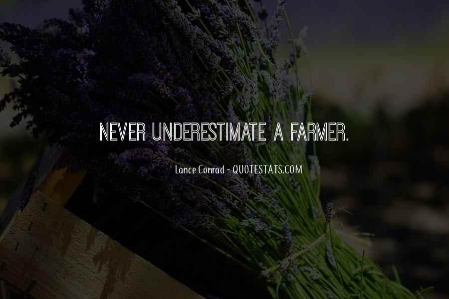 Quotes About Farmers And Farming #1156107