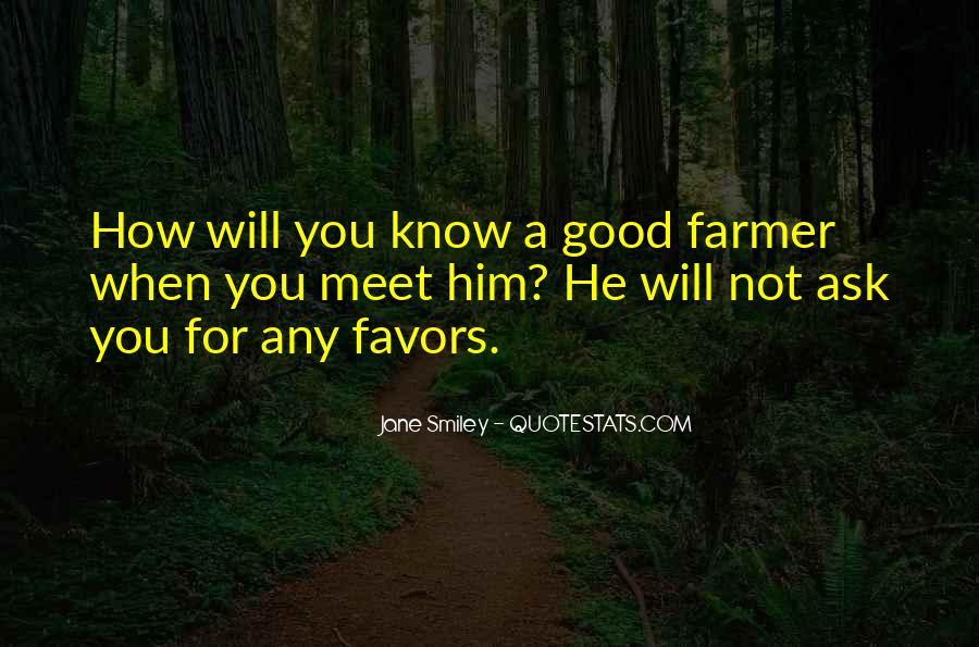 Quotes About Farmers And Farming #939052