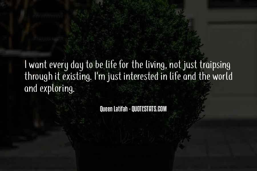 Quotes About Living Not Just Existing #1401417
