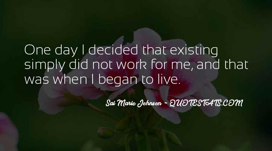 Quotes About Living Not Just Existing #425263