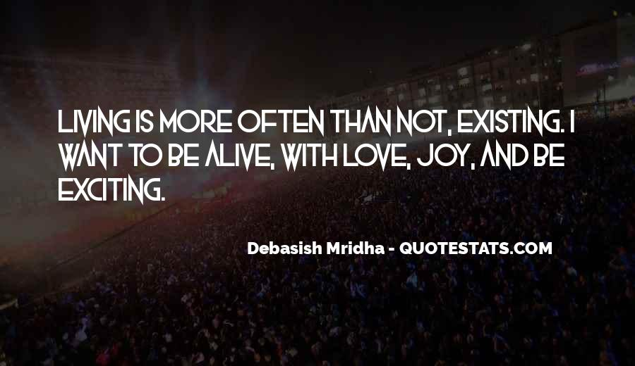 Quotes About Living Not Just Existing #898533