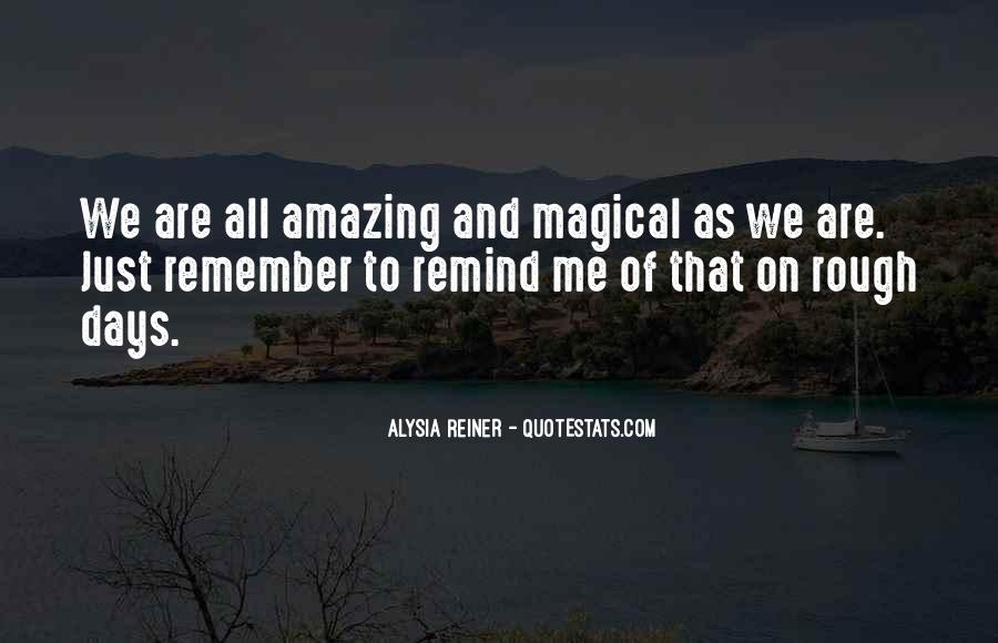 Quotes About Magical Days #473043