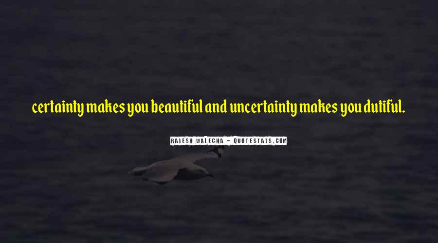 Quotes About Uncertainty #120896