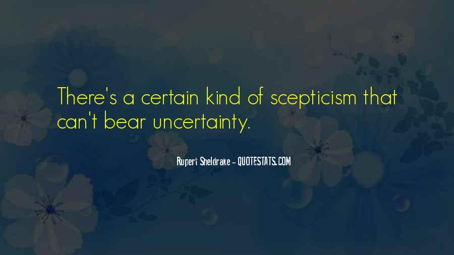 Quotes About Uncertainty #137086