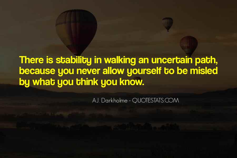 Quotes About Uncertainty #139148