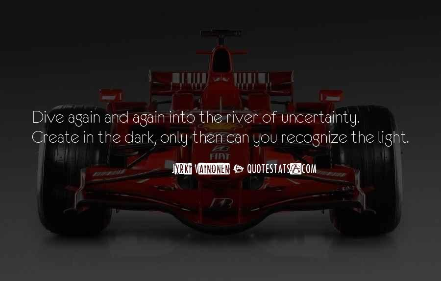 Quotes About Uncertainty #141423