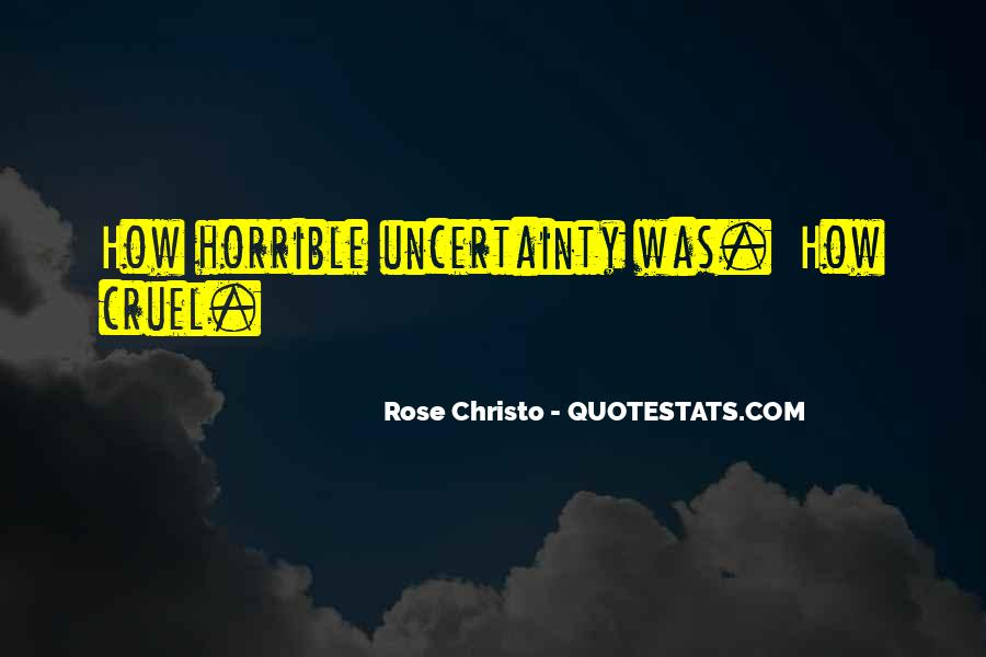 Quotes About Uncertainty #161886