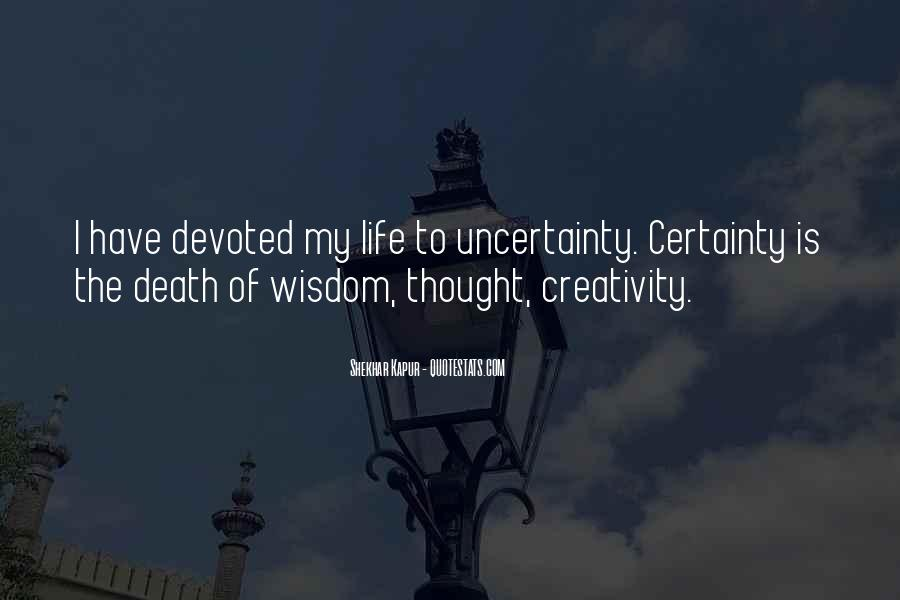 Quotes About Uncertainty #20603