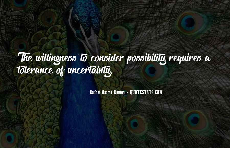 Quotes About Uncertainty #24717