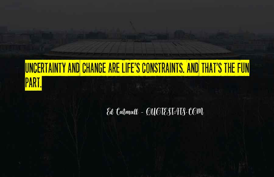 Quotes About Uncertainty #26128