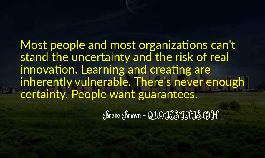 Quotes About Uncertainty #27228