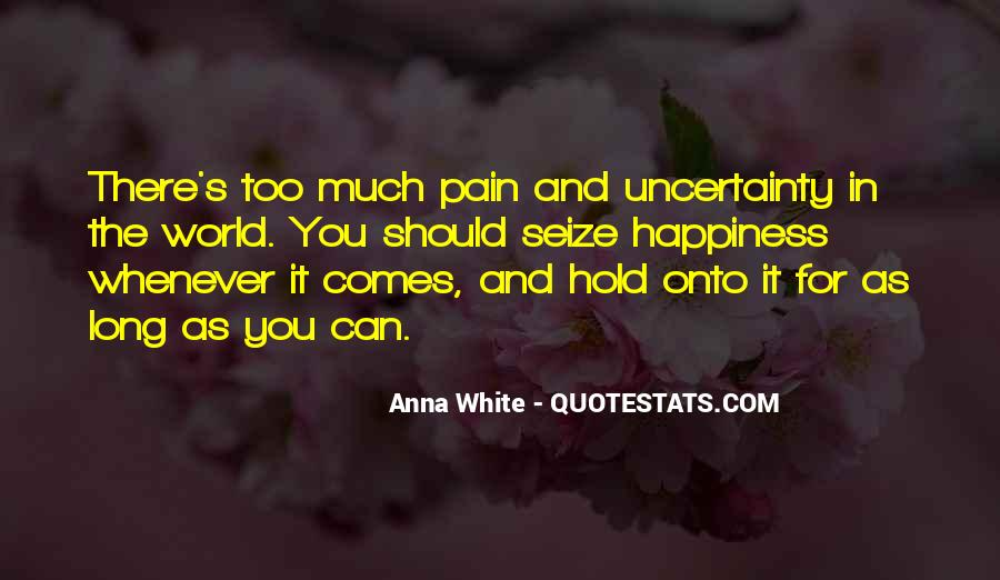 Quotes About Uncertainty #59538