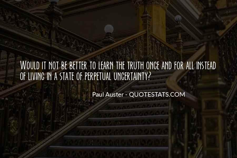 Quotes About Uncertainty #71689