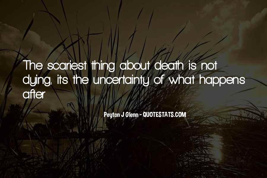 Quotes About Uncertainty #76883