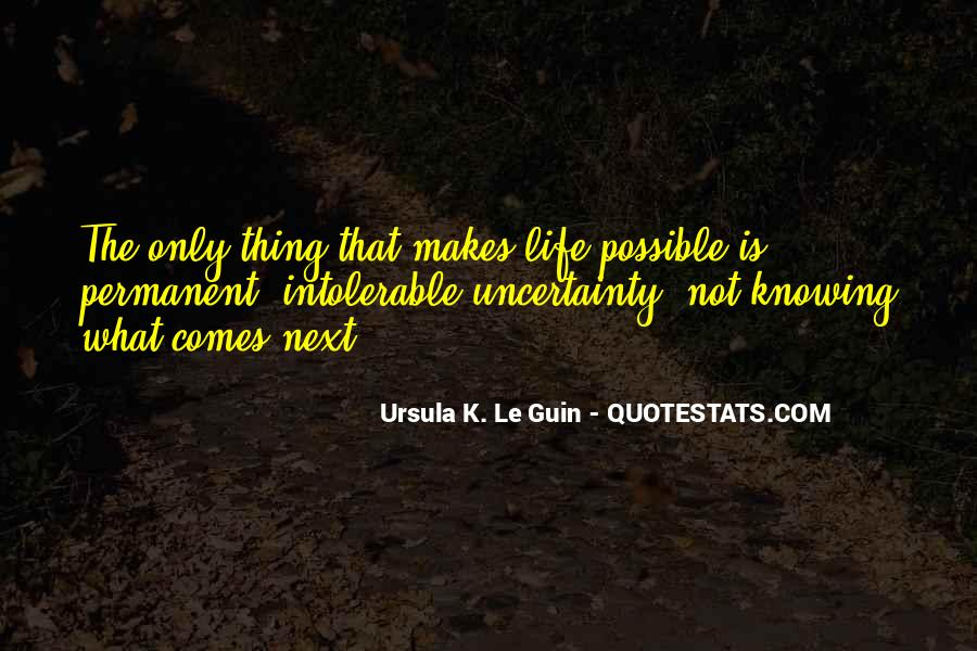 Quotes About Uncertainty #88814