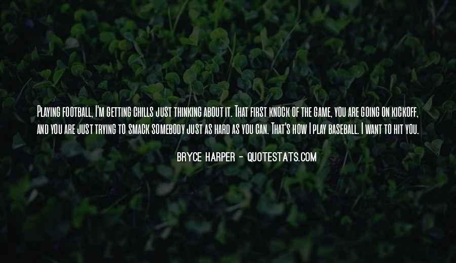 Quotes About Trying Hard And Getting Nowhere #260020