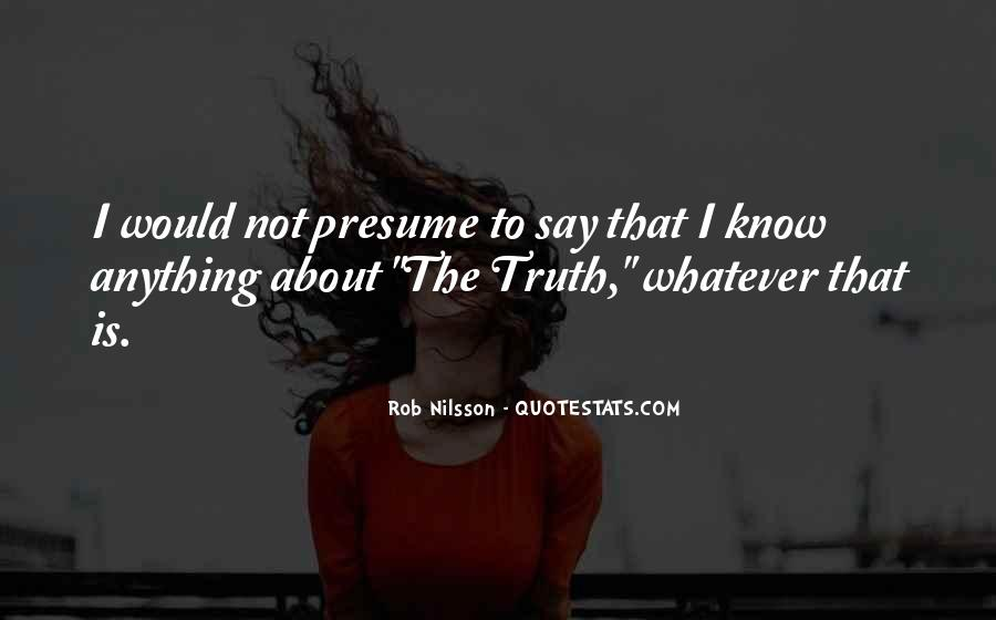 Quotes About Know The Truth #48774