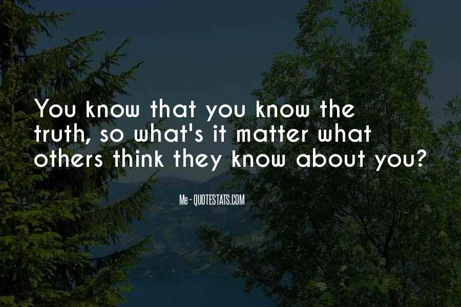 Quotes About Know The Truth #6058