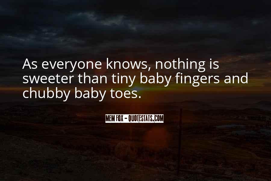 Quotes About Baby Fingers And Toes #1637398