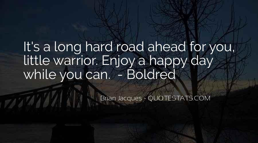 Quotes About Road Ahead #1036911